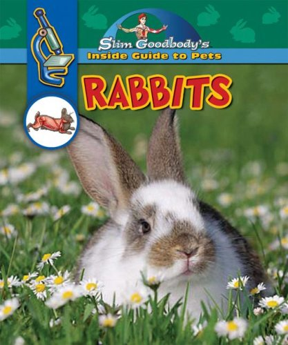 9780836889581: Rabbits (Slim Goodbody's Inside Guide to Pets)