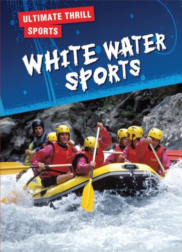 9780836889659: Whitewater Sports (Ultimate Thrill Sports)