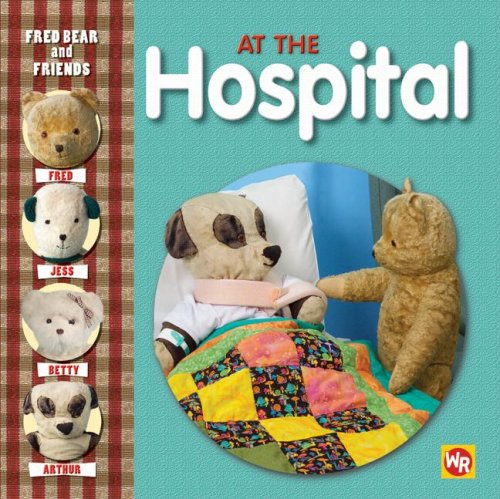 At the Hospital (Fred Bear and Friends) (0836889703) by Melanie Joyce