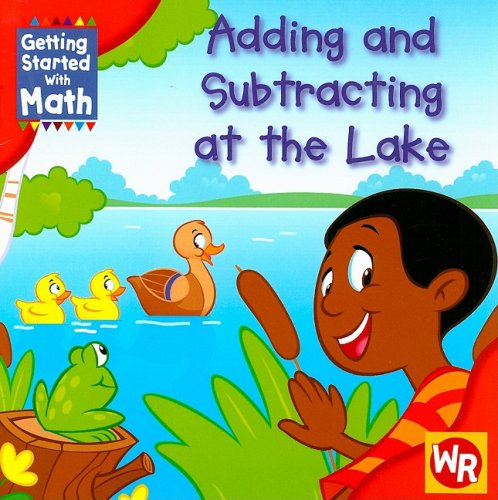 9780836889888: Adding and Subtracting at the Lake (Getting Started With Math)
