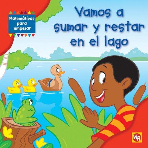 9780836889932: Vamos A Sumar y Restar en el Lago (Matematicas Para Empezar) (Spanish Edition)