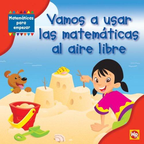 9780836889949: Vamos A Usar las Matematicas al Aire Libre = Using Math Outdoors (Matematicas Para Empezar / Getting Started With Math)