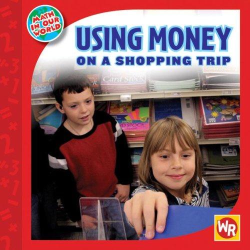 Using Money on a Shopping Trip (Math in Our World: Level 2): Jennifer Marrewa