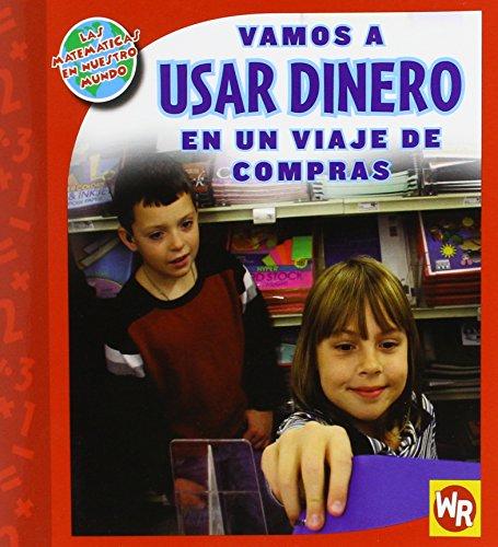 9780836890310: Vamos a USAR DINERO en un viaje de compras (Las Matematicas En Nuestro Mundo, Nivel 2) (Spanish Edition)
