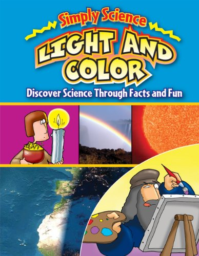 9780836892291: Light and Color: Discover Science Throught Facts and Fun (Simply Science)