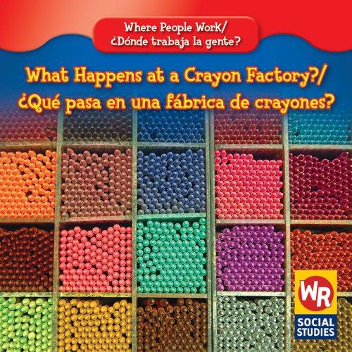9780836892796: What Happens at a Crayon Factory?/Que Pasa En Una Fabrica de Crayones? (Where People Work/Donde Trabaja La Gente?)