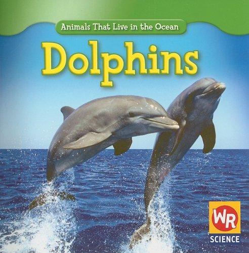 9780836893397: Dolphins (Animals That Live in the Ocean)