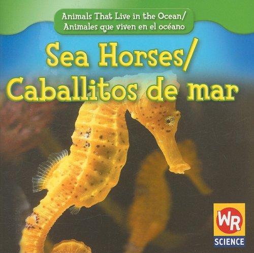 9780836893489: Sea Horses/Caballitos De Mar (Animals That Live in the Ocean/Animales Que Viven En El Oceano)