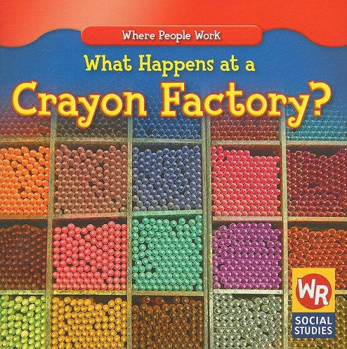 9780836893724: What Happens at a Crayon Factory? (Where People Work)