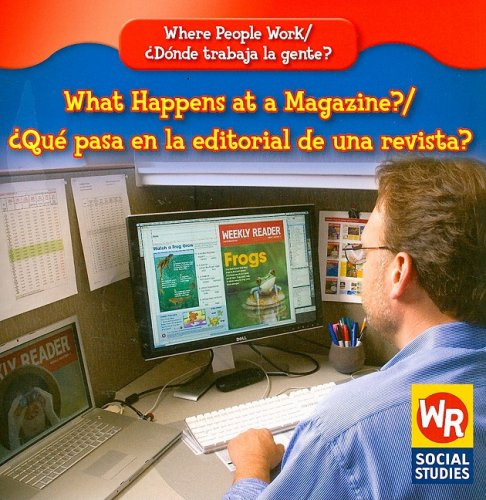 9780836893809: What Happens at a Magazine?/Que Pasa En El Editorial de Una Revista? (Where People Work/Donde Trabaja La Gente?) (English and Spanish Edition)