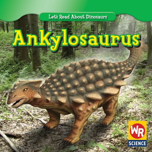 9780836894158: Ankylosaurus (Let's Read About Dinosaurs)