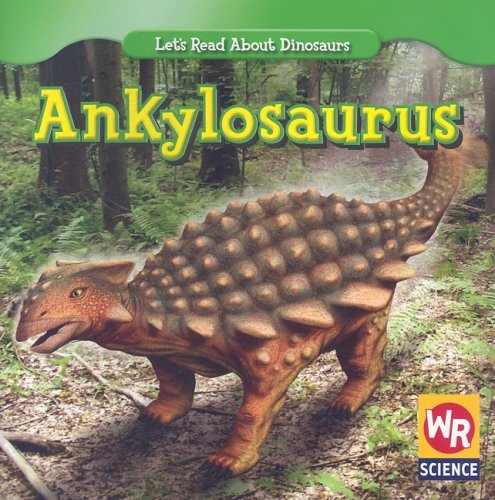 9780836894196: Ankylosaurus (Let's Read About Dinosaurs)