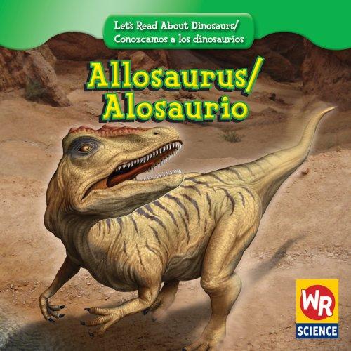 9780836894226: Allosaurus/Alosaurio (Let's Read About Dinosaurs/ Conozcamos a Los Dinosaurios)