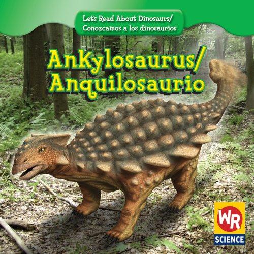 9780836894233: Ankylosaurus/ Anquilosaurio (Let's Read About Dinosaurs/ Conozcamos a Los Dinosaurios) (English and Spanish Edition)