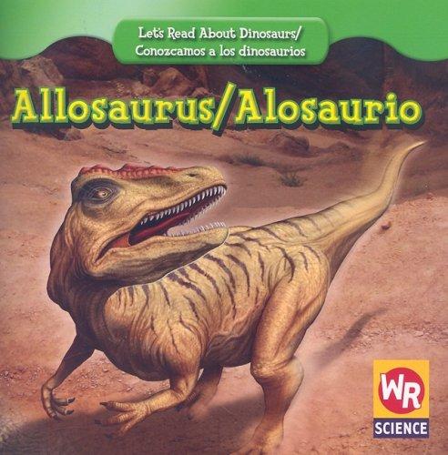 9780836894264: Allosaurus/ Alosaurio (Let's Read About Dinosaurs/ Conozcamos a Los Dinosaurios)