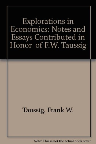 9780836904352: Explorations in Economics: Notes and Essays Contributed in Honor  of F.W. Taussig