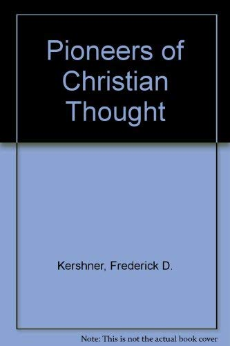 Pioneers of Christian Thought: Kershner, Frederick D.