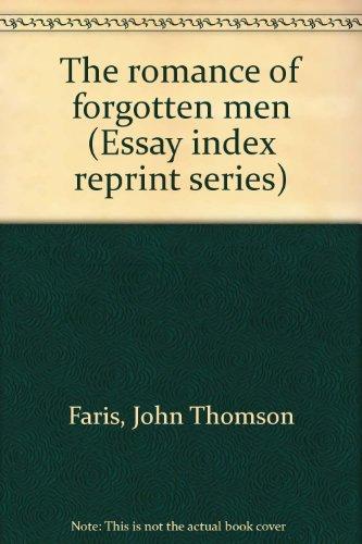 The romance of forgotten men (Essay index: Faris, John Thomson