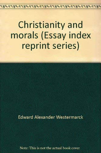 Christianity and Morals: Westermarck, Edward Alexander