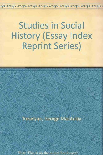 Studies in Social History (Essay Index Reprint Series): George MacAulay Trevelyan