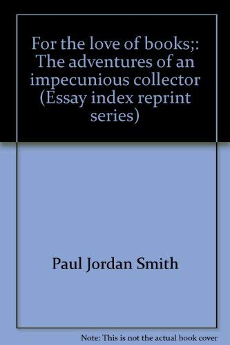 9780836910650: For the love of books;: The adventures of an impecunious collector (Essay index reprint series)