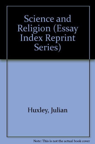 Science and Religion (Essay Index Reprint Series): Huxley, Julian
