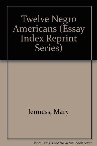 TWELVE NEGRO AMERICANS: Jenness, Mary