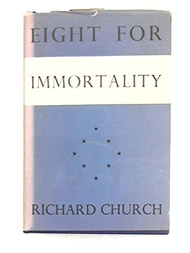 Eight for Immortality (Essay index reprint series): Richard Church