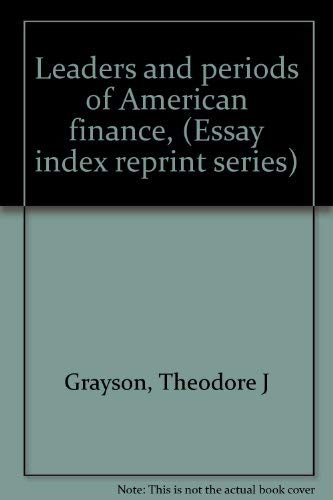 9780836912401: Leaders and periods of American finance, (Essay index reprint series)