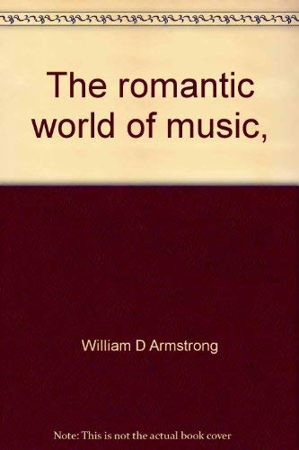 9780836912715: The romantic world of music, (Essay index reprint series)