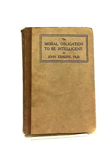 9780836912913: Moral Obligation to Be Intelligent and Other Essays (Essay index reprint series)