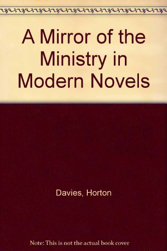 A Mirror of the Ministry in Modern Novels (Essay index reprint series): Davies, Horton