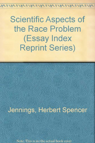 Scientific Aspects of the Race Problem (Essay Index Reprint Series): Herbert Spencer Jennings