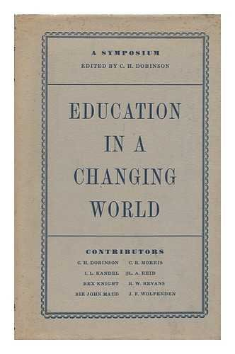 Education in a Changing World (Essay Index Reprint Series): Charles H. Dobinson