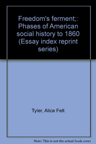 9780836918984: Freedom's ferment: Phases of American social history to 1860 (Essay index reprint series)