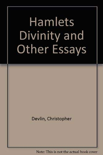 Hamlets Divinity and Other Essays (Essay index reprint series): Devlin, Christopher