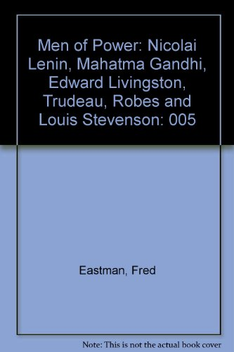Men of Power: Nicolai Lenin, Mahatma Gandhi,: Eastman, Fred