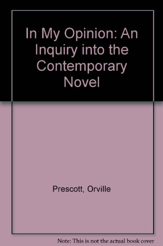 9780836920147: In My Opinion: An Inquiry into the Contemporary Novel (Essay index reprint series)