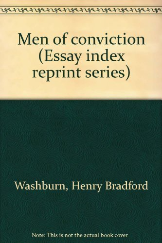 Men of conviction (Essay index reprint series): Henry Bradford Washburn