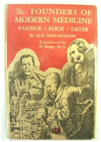 Founders of Modern Medicine (Essay index reprint: Elie Metchnikoff, Louis