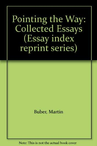 9780836921496: Pointing the Way: Collected Essays (Essay index reprint series) (English and German Edition)