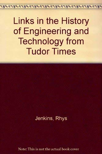 9780836921670: Links in the History of Engineering and Technology from Tudor Times (Essay index reprint series)