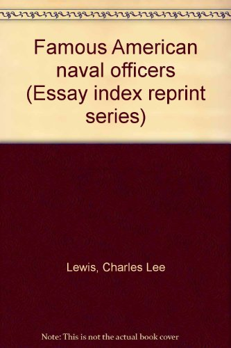 Famous American naval officers (Essay index reprint: Lewis, Charles Lee