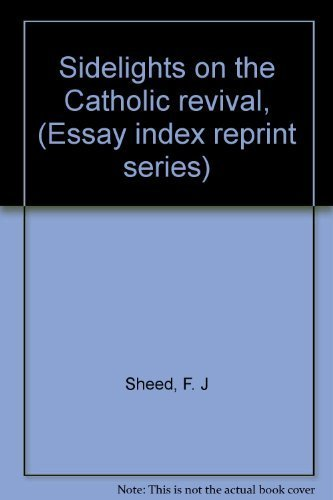 Sidelights on the Catholic Revival: F. J Sheed