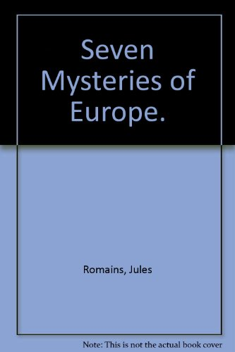 Seven Mysteries of Europe. (Essay index reprint: Jules Romains