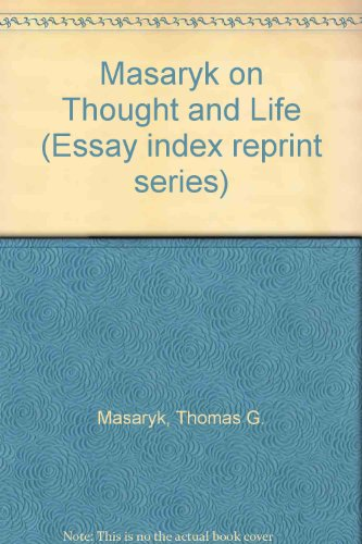 9780836923681: Masaryk on Thought and Life (Essay index reprint series)