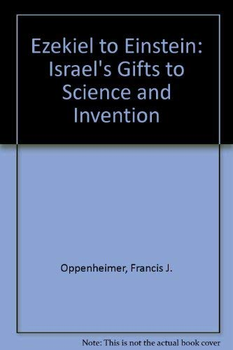 Ezekiel to Einstein: Israel's Gifts to Science and Invention (Essay index reprint series): ...