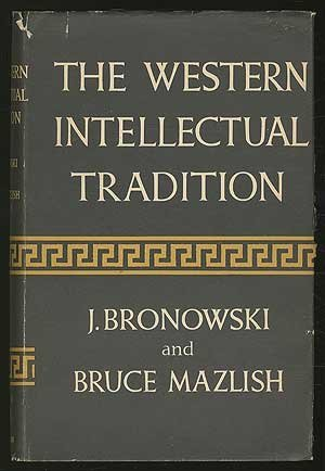 9780836924480: The Western Intellectual Tradition, from Leonardo to Hegel (Essay index reprint series)