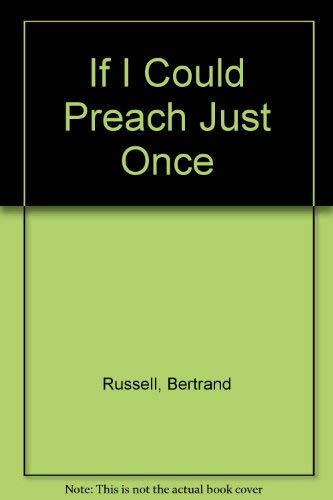 If I Could Preach Just Once (Essay: Russell, Bertrand