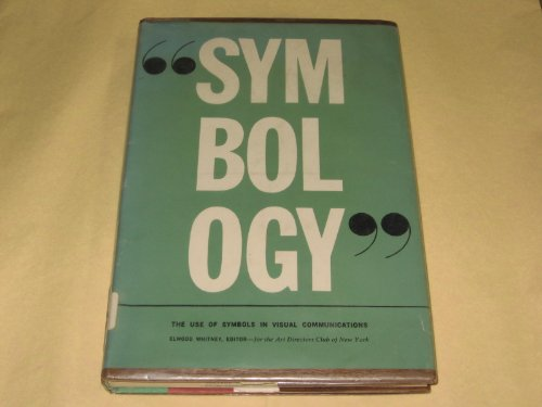 9780836925791: Symbology: The Use of Symbols in Visual Communications, Fourth Communications Conference (Essay Index Reprint Series)